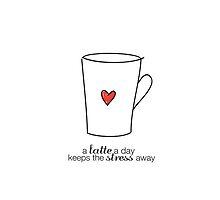 A Latte A Day Keeps The Stress Away by Diana Nevarez