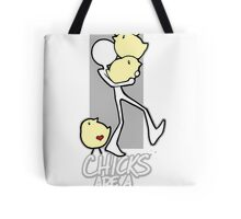 Chicks are a handful!! Tote Bag