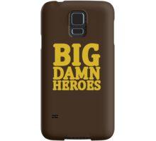 Big Damn Heroes Samsung Galaxy Case/Skin