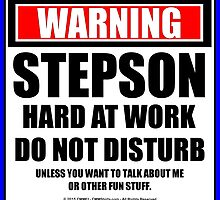 Warning Stepson Hard At Work Do Not Disturb by cmmei