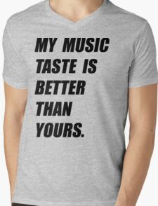 My Music Taste Is Better Than Yours Mens V-Neck T-Shirt