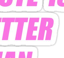 My Music Taste Is Better Than Yours Sticker