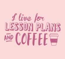 I live for LESSON PLANS and coffee Kids Clothes