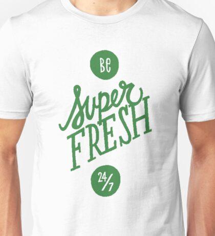 SUPER FRESH Unisex T-Shirt