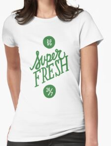 SUPER FRESH Womens Fitted T-Shirt