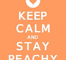 Keep Calm And Stay Peachy (Peach) by DParry