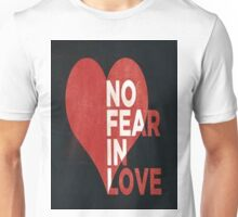 No Fear In Love Unisex T-Shirt