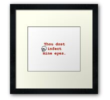 Thou Dost Infect Mine Eyes Framed Print