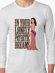 Inara: In Your Lonely Pathetic Dreams Long Sleeve T-Shirt