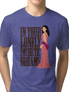 Inara: In Your Lonely Pathetic Dreams Tri-blend T-Shirt