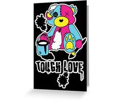 Tough Love Greeting Card