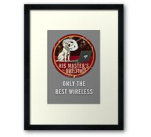 His Master's 802.11n Framed Print