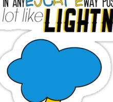 A Lot Like Lightning Sticker