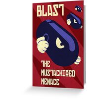 Blast the Mustachioed Menace Greeting Card