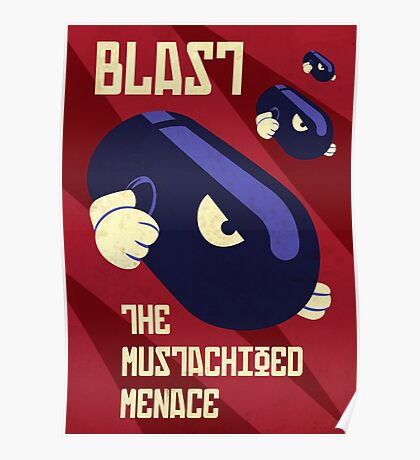 Blast the Mustachioed Menace Poster