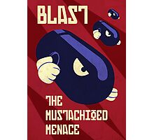 Blast the Mustachioed Menace Photographic Print