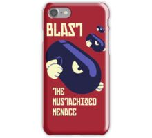 Blast the Mustachioed Menace - no background iPhone Case/Skin