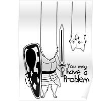 You may have a problem  Poster