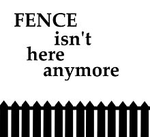 Fence isnt here anymore  by Kat-oddword