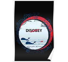Disobey whale in Ocean Poster