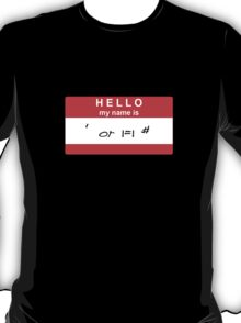Hello, my name is ' or 1=1 # T-Shirt