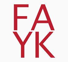 FAYK Unisex T-Shirt