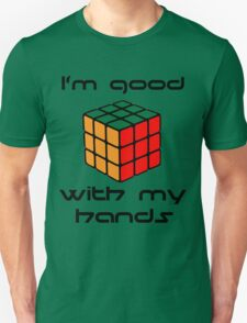 Rubix Cube - Good with my hands Unisex T-Shirt