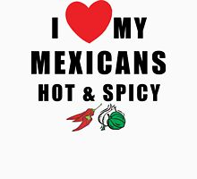 "Funny Mexican ""I Love My Mexicans Hot & Spicy"" Womens Fitted T-Shirt"
