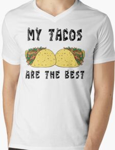 """Funny Mexican """"My Tacos Are The Best"""" Mens V-Neck T-Shirt"""