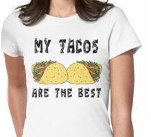 "Funny Mexican ""My Tacos Are The Best"" Womens Fitted T-Shirt"
