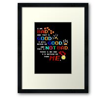No One I'd Rather Be Framed Print