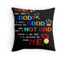 No One I'd Rather Be Throw Pillow
