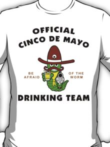 "Cinco de Mayo ""Official Cinco de Mayo Drinking Team"" T-Shirt"