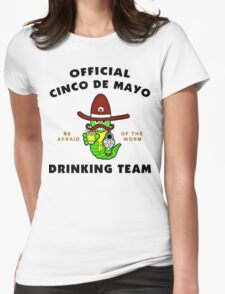 """Cinco de Mayo """"Official Cinco de Mayo Drinking Team"""" Womens Fitted T-Shirt"""