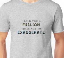 Exaggeration Unisex T-Shirt