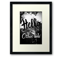 Hello From The Other Side  Framed Print