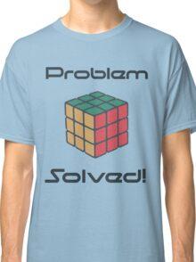 Rubix Cube - Problem Solved. Classic T-Shirt