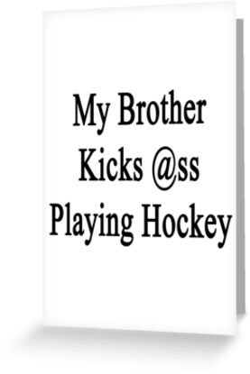 My Brother Kicks Ass Playing Hockey by supernova23