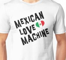 "Cinco de Mayo ""Mexican Love Machine"" Unisex T-Shirt"