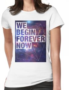 We Begin Forever Now - SF Womens Fitted T-Shirt
