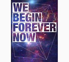 We Begin Forever Now - SF Unisex T-Shirt