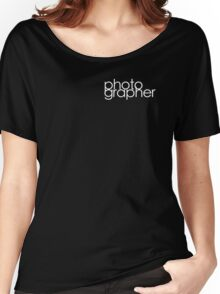 Photographer T Shirt White Women's Relaxed Fit T-Shirt