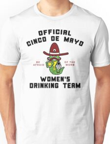 "Cinco de Mayo ""Women's Drinking Team"" Unisex T-Shirt"