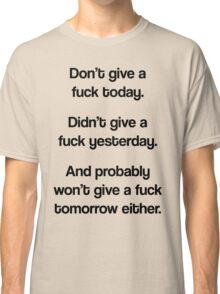 Just Don't Give A Fuck Classic T-Shirt