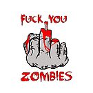 """Fuck you zombies"" Iphone case (white version) by tspshirt"