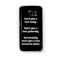 Just Don't Give A Fuck Samsung Galaxy Case/Skin