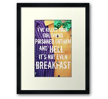 ...and it's not even breakfast!  Framed Print