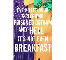 ...and it's not even breakfast!  Photographic Print