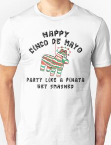 "Happy Cinco de Mayo ""Party Like a Pinata Get Smashed"" T-Shirt"