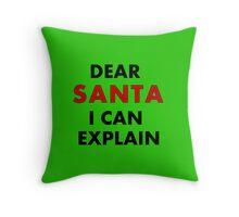 Dear Santa... I can explain, really! Throw Pillow